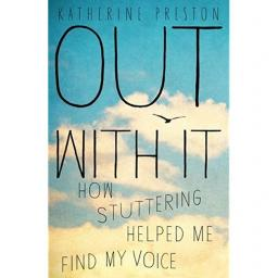 Out With It - How Stuttering Helped Me Find My Voice